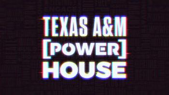 Texas A&M [Power] House
